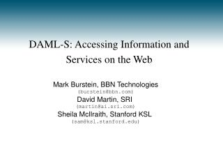 DAML-S: Accessing Information and Services on the Web
