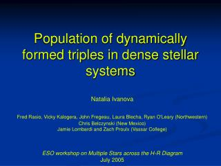 Population of dynamically  formed triples in dense stellar systems