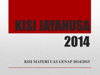 KISI JAYANUSA 201 4