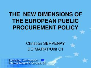 THE  NEW DIMENSIONS OF THE EUROPEAN PUBLIC  PROCUREMENT POLICY
