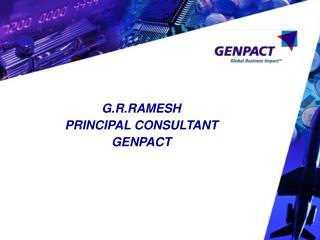 G.R.RAMESH PRINCIPAL CONSULTANT GENPACT