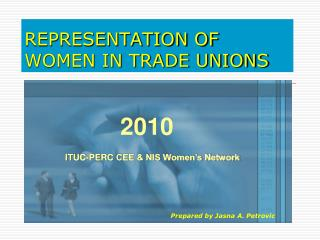 REPRESENTATION OF WOMEN IN TRADE UNIONS