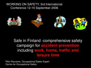 WORKING ON SAFETY, 3rd International Conference 12-15 September 2006