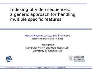 Indexing of video sequences:  a generic approach for handling multiple specific features