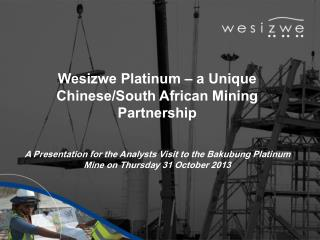 Wesizwe Platinum � a Unique Chinese/South African Mining Partnership
