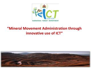"""""""Mineral Movement Administration through innovative use of ICT"""""""