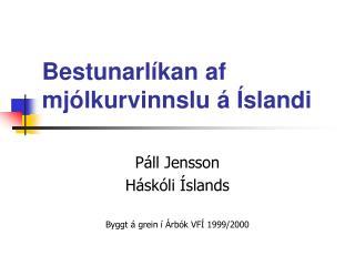 Bestunarlíkan af mjólkurvinnslu á Íslandi