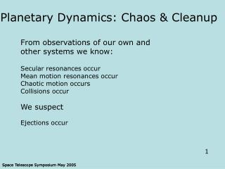 Planetary Dynamics: Chaos & Cleanup