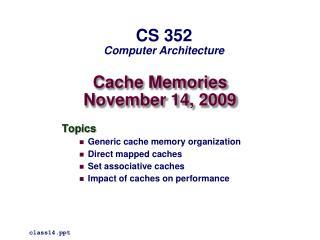 Cache Memories November 14, 2009