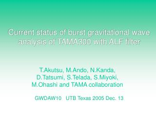 Current status of burst gravitational wave analysis of TAMA300 with ALF filter