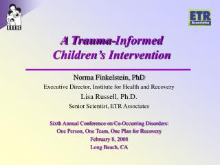A Trauma-Informed  Children s Intervention