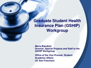 Graduate Student Health Insurance Plan GSHIP Workgroup