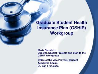 Graduate Student Health Insurance Plan GSHIP Workgroup