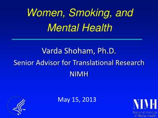Varda Shoham, Ph.D. Senior Advisor for Translational Research NIMH