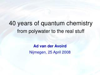 40 years of quantum chemistry from polywater to the real stuff