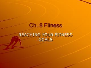 Ch. 8 Fitness