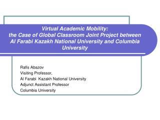 Rafis Abazov  Visiting Professor,  Al Farabi  Kazakh National University