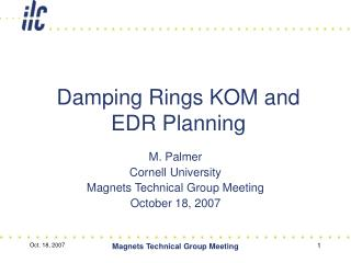 Damping Rings KOM and EDR Planning