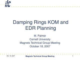 Damping Rings KOM and EDR Planning