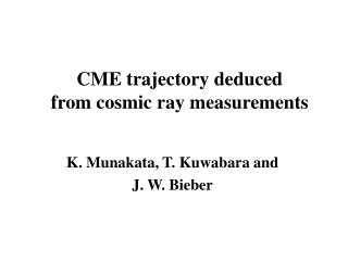 CME trajectory deduced  from cosmic ray measurements