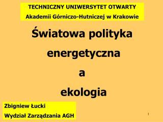 TECHNICZNY UNIWERSYTET OTWARTY Akademii G rniczo-Hutniczej w Krakowie