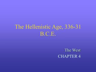 The Hellenistic Age, 336-31 B.C.E.