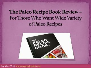 The Paleo Recipe Book Review - For Those Who Want Wide Varie