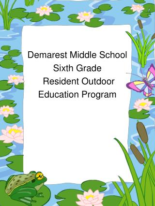 Demarest Middle School Sixth Grade  Resident Outdoor  Education Program