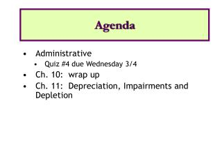 Administrative Quiz #4 due Wednesday 3/4 Ch. 10:  wrap up