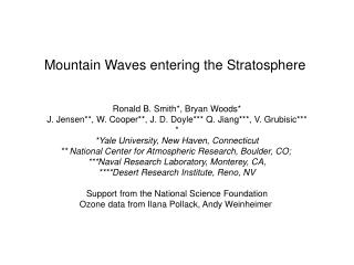 Mountain Waves entering the Stratosphere  Ronald B. Smith*, Bryan Woods*