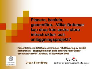 Urban Strandberg          Centrum för forskning om offentlig sektor