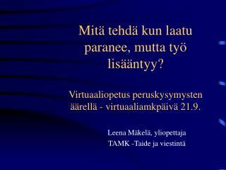 Leena Mäkelä, yliopettaja TAMK -Taide ja viestintä