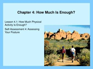 Lesson 4.1: How Much Physical  Activity Is Enough  Self-Assessment 4: Assessing  Your Posture