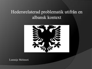 Hedersrelaterad problematik utifrån en albansk kontext