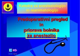Predoperativni pregled       in       priprava bolnika       za anestezijo