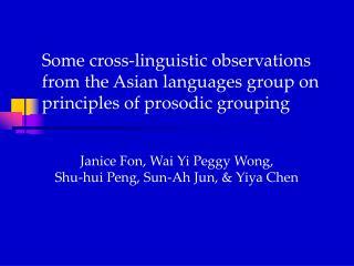 Janice Fon, Wai Yi Peggy Wong,  Shu-hui Peng, Sun-Ah Jun, & Yiya Chen
