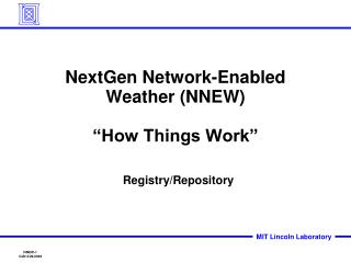 "NextGen Network-Enabled Weather (NNEW) ""How Things Work"""