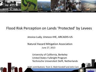 Jessica Ludy, Unesco-IHE, ARCADIS-US Natural Hazard Mitigation Association June 27, 2013