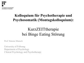 Prof. Simone Munsch University of Fribourg Department of Psychology
