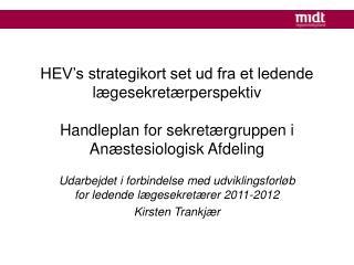 Udarbejdet i forbindelse med udviklingsforløb for ledende lægesekretærer 2011-2012