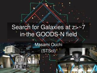 Search for Galaxies at z>~7  in the GOODS-N field