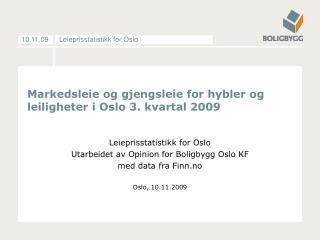 Markedsleie og gjengsleie for hybler og leiligheter i Oslo 3. kvartal 2009