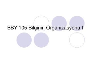 BBY 105 Bilginin Organizasyonu-I