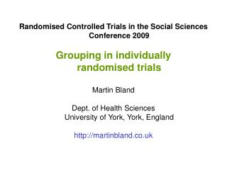 Randomised Controlled Trials in the Social Sciences Conference 2009