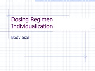 Dosing Regimen Individualization