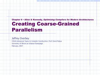 Jeffrey Overbey CS526 Advanced Topics in Compiler Construction, Prof. David Padua