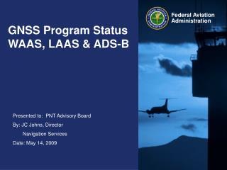 GNSS Program Status WAAS, LAAS & ADS-B