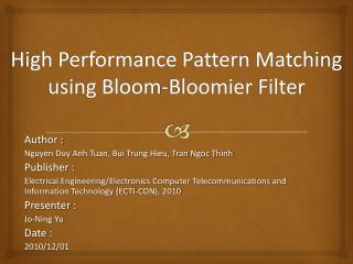 High Performance Pattern Matching using Bloom- Bloomier  Filter