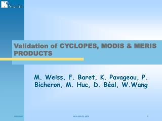 Validation of CYCLOPES, MODIS & MERIS PRODUCTS