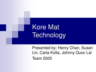 Kore Mat Technology